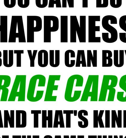 You Can't Buy Happiness But You Can Buy Race Cars Sticker