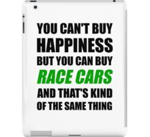 You Can't Buy Happiness But You Can Buy Race Cars iPad Case/Skin