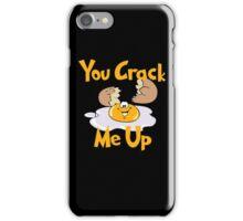 You Crack Me Up iPhone Case/Skin