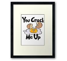You Crack Me Up Framed Print