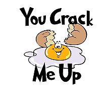 You Crack Me Up Photographic Print