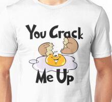 You Crack Me Up Unisex T-Shirt
