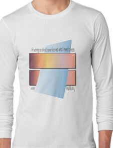 I never learned. Long Sleeve T-Shirt