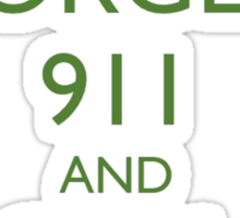 Forget 911 and Call Rescue Sticker