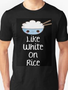 Together We're Like White On Rice 2 Unisex T-Shirt