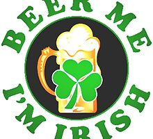Beer me Im irish quote by SeeSide