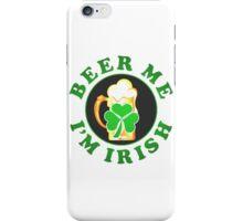 Beer me Im irish quote iPhone Case/Skin
