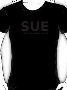 A GIRL NAMED 'SUE' T-Shirt