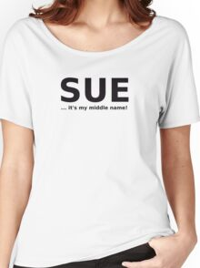 A GIRL NAMED 'SUE' Women's Relaxed Fit T-Shirt