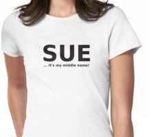 A GIRL NAMED 'SUE' Womens Fitted T-Shirt
