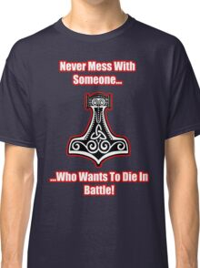 Die In Battle Thors Hammer Classic T-Shirt