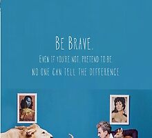 Be Brave by TLMStore