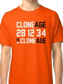 Cloneage Is Cloneage (Orange Ver.) Classic T-Shirt