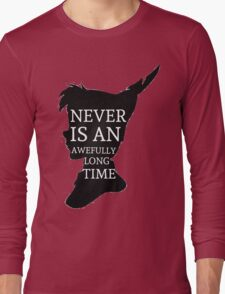 Peter Pan Quote Silhouette -- Never Is Long Sleeve T-Shirt