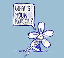 What's Your Reason Flowerkid Unisex T-Shirt
