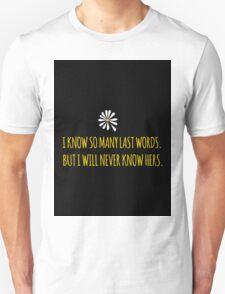 John Green -- Looking For Alaska -- Last Words T-Shirt
