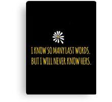 John Green -- Looking For Alaska -- Last Words Canvas Print