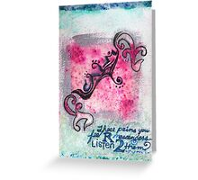CALM-Listen to the pains-Rumi Greeting Card