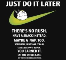 "Nike parody - ""Just do it, later"" shirt by dardarius"