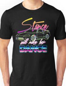 Stance will make her dance Unisex T-Shirt