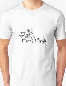 Grrr Argh T-Shirt