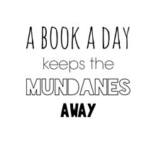 A book a day keeps the Mundanes away by lotifer