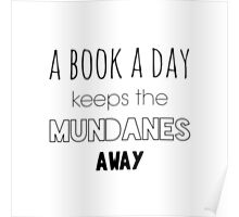 A book a day keeps the Mundanes away Poster