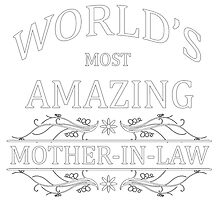 World's Most Amazing Mother-In-Law by cheriverymery