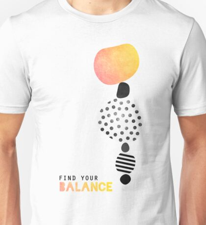 Find your balance Unisex T-Shirt