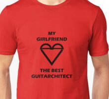 my girlfriend loves the best guitarchitect Unisex T-Shirt