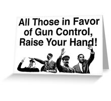 Obama In Favor of Gun Control Greeting Card