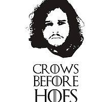 Game of Thrones Jon Snow Crows Before Hoes by jessicaguerin