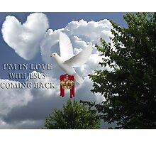 I'M IN LOVE-WITH JESUS COMING BACK-AWAITING JESUS RETURN..DOVE CROWN ROBE CHRISTIAN PICTURE,POSTER,PRINTS ECT... Photographic Print