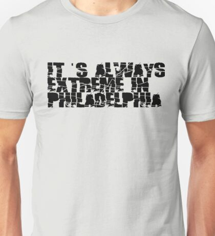 Always Extreme in Philly - ECW! Unisex T-Shirt