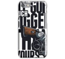 My Gun Is Bigger Than Your Gun - Art \ Tshirt print iPhone Case/Skin