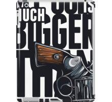 My Gun Is Bigger Than Your Gun - Art \ Tshirt print iPad Case/Skin