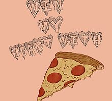 Win my ❤ Pizza by sickminds