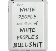 Racism and white people iPad Case/Skin
