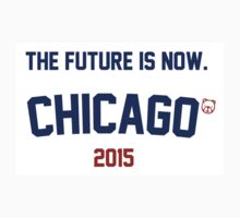 The Future Is Now. Chicago Cubs 2015 by Go-Cubs
