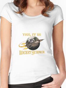 Yes, It Is Rocket Science Women's Fitted Scoop T-Shirt