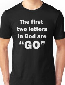 """GO"" in God (in white) Unisex T-Shirt"