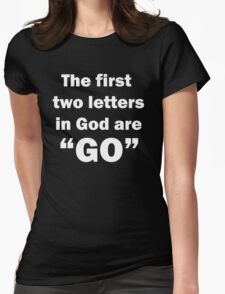 """GO"" in God (in white) Womens Fitted T-Shirt"