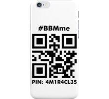 #BBMme ~ PIN: 4M1R4CL35 [B/W] iPhone Case/Skin
