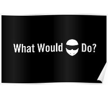 What Would Stig Do? Poster