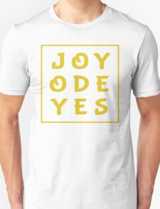 Joy Ode Yes – Gold Unisex T-Shirt