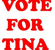 Vote For Tina by TinaTheFatLard