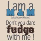 Don't Fudge With Me! by Johanne Brunet