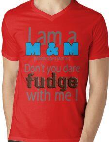 Don't Fudge With Me! Mens V-Neck T-Shirt