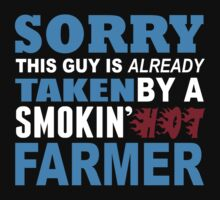 Sorry This Guy Is Already Taken By A Smokin Hot Farmer - Funny Tshirts by custom222