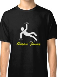 Slippin' Jimmy Classic T-Shirt